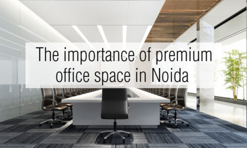 The importance of premium office space in Noida