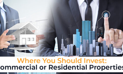 Where You Should Invest: Commercial or Residential Properties?