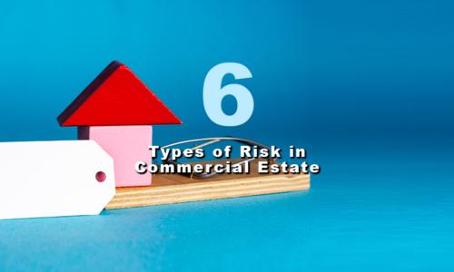 6 Types of Risk in Commercial Estate