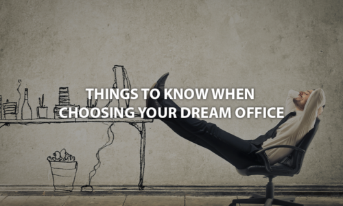 Things to know when choosing your dream office